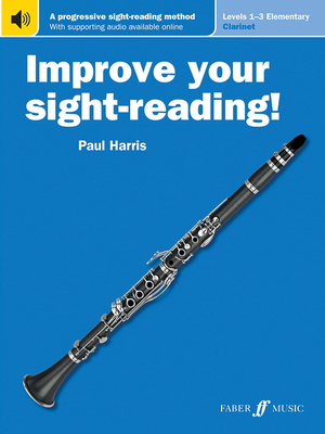 Improve Your Sight-Reading! Clarinet, Levels 1-3 (Elementary): A Progressive Sight-Reading Method, Book & Online Audio - Harris, Paul (Composer)