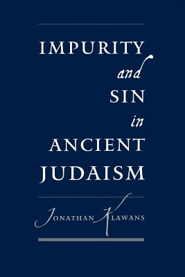 Impurity and Sin in Ancient Judaism - Klawans, Jonathan