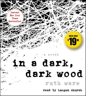 In a Dark, Dark Wood - Ware, Ruth, and Church, Imogen (Read by)
