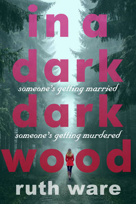 In a Dark, Dark Wood - Ware, Ruth