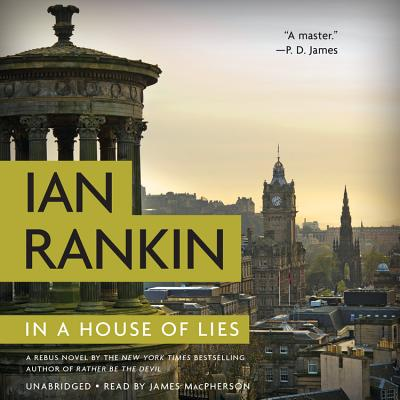 In a House of Lies - Rankin, Ian, New, and MacPherson, James (Read by)