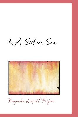 In a Siilver Sea - Farjeon, B L