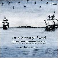 In a Strange Land: Elizabethan Composers in Exile - Stile Antico