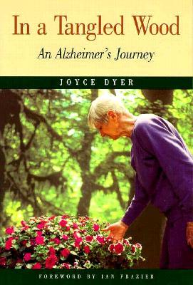 In a Tangled Wood: an Alzheimer's Journey - Dyer, Joyce