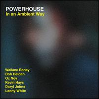 In an Ambient Way - Powerhouse / Wallace Roney