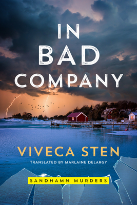 In Bad Company - Sten, Viveca, and Delargy, Marlaine (Translated by)