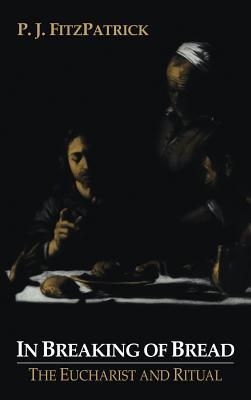In Breaking of Bread - Fitzpatrick, P J