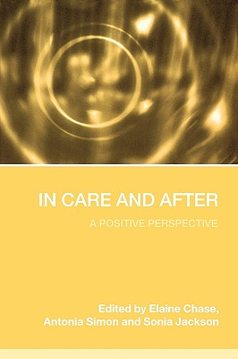 In Care and After: A Positive Perspective - Chase, Elaine (Editor)