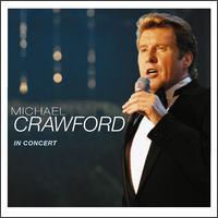 In Concert - Michael Crawford