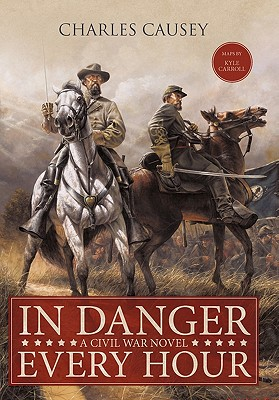 In Danger Every Hour: A Civil War Novel - Causey, Charles, and Carroll, Kyle