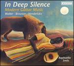 In Deep Silence: Modern Guitar Music
