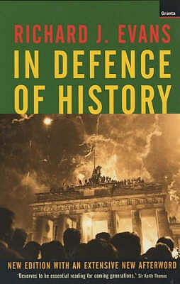 In Defence of History - Evans, Richard J.