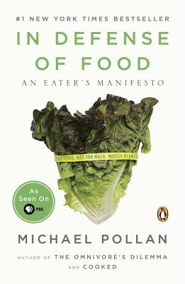 In Defense of Food: An Eater's Manifesto - Pollan, Michael