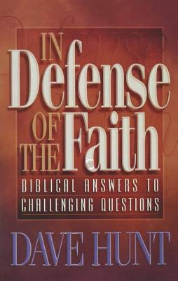 In Defense of the Faith - Hunt, Dave