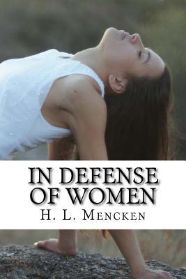 In Defense of Women - Mencken, H L, Professor