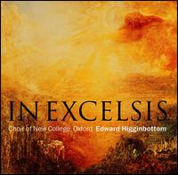 In Excelsis - Alex Potter (alto); Benedict Linton (tenor); David Stuart (bass); James Gilchrist (tenor); Matthew Martin (organ);...