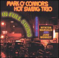 In Full Swing - Mark O'Connor's Hot Swing Trio