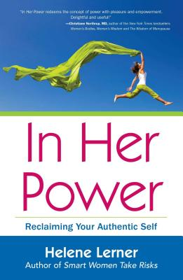 In Her Power: Reclaiming Your Authentic Self - Lerner, Helene
