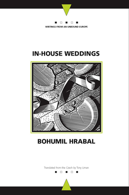 In-House Weddings - Hrabal, Bohumil, and Liman, Tony (Translated by)