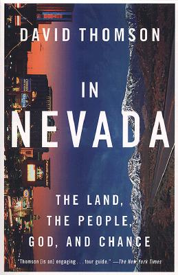 In Nevada: The Land, the People, God, and Chance - Thomson, David, and Gray, Lucy (Photographer)