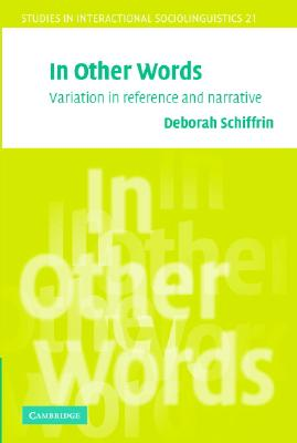 In Other Words: Variation in Reference and Narrative - Schiffrin, Deborah