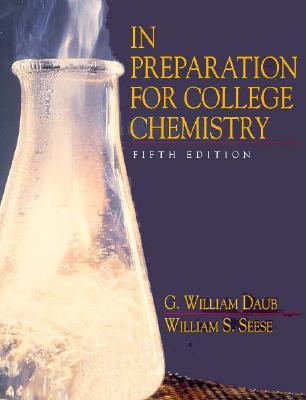 In Preparation for College Chemistry - Daub, William G, and Daub, G William, and Seese, William S