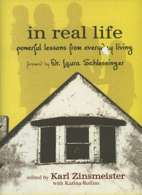 In Real Life: Powerful Lessons from Everyday Living - Zinsmeister, Karl
