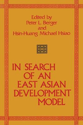 In Search of an East Asian Development Model - Berger, Peter L (Editor), and Hsiao, Hsin Huang (Editor)
