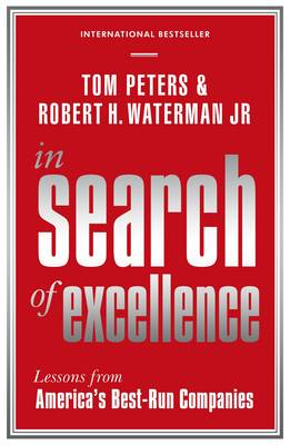 In Search Of Excellence: Lessons from America's Best-Run Companies - Peters, Tom