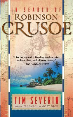 In Search of Robinson Crusoe - Serverin, Tim, and Severin, Tim