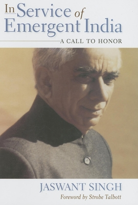 In Service of Emergent India: A Call to Honor - Singh, Jaswant