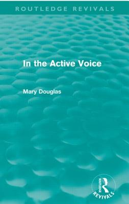 In the Active Voice - Douglas, Mary, Professor
