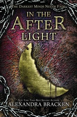 In the Afterlight (a Darkest Minds Novel): A Darkest Minds Novel - Bracken, Alexandra