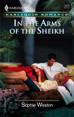 In the Arms of the Sheikh - Weston, Sophie