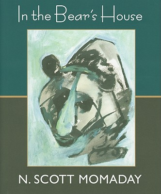 In the Bear's House - Momaday, Natachee Scott