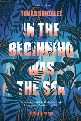 In the Beginning Was the Sea - Gonzalez, Tomas, and Wynne, Frank (Translated by)