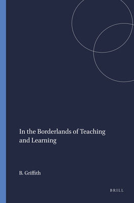 In the Borderlands of Teaching and Learning - Griffith, Bryant