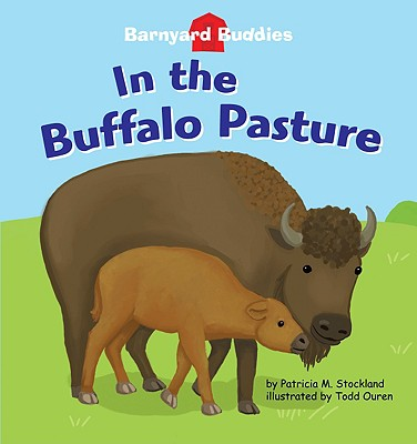 In the Buffalo Pasture - Stockland, Patricia M, and Cullor, James S (Consultant editor)
