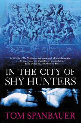 In the City of Shy Hunters - Spanbauer, Tom