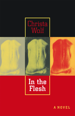 In the Flesh - Wolf, Christa, and Barrett, John S (Translated by)