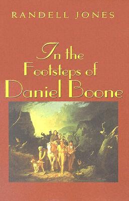In the Footsteps of Daniel Boone - Jones, Randell