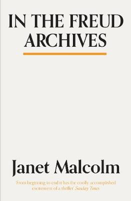 In The Freud Archives - Malcolm, Janet