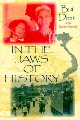 In the Jaws of History - Diem, Bui, and Bui, Diem, and Chanoff, David
