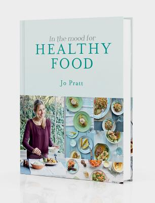 In the Mood for Healthy Food - Pratt, Jo