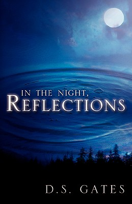 In the Night, Reflections - Gates, D S