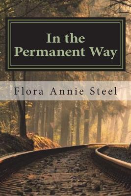 In the Permanent Way - Steel, Flora Annie