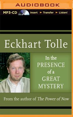 In the Presence of a Great Mystery - Tolle, Eckhart (Read by)