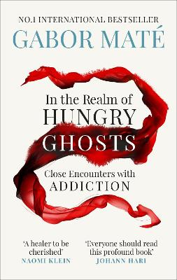 In the Realm of Hungry Ghosts: Close Encounters with Addiction - Mate, Gabor, Dr.