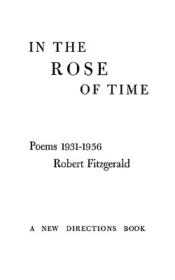 In the Rose of Time: Poems, 1939-1956 - Fitzgerald, Robert