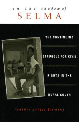 In the Shadow of Selma: The Continuing Struggle for Civil Rights in the Rural South - Fleming, Cynthia Griggs